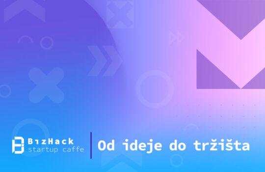 bizhack startup caffe od ideje do tržišta